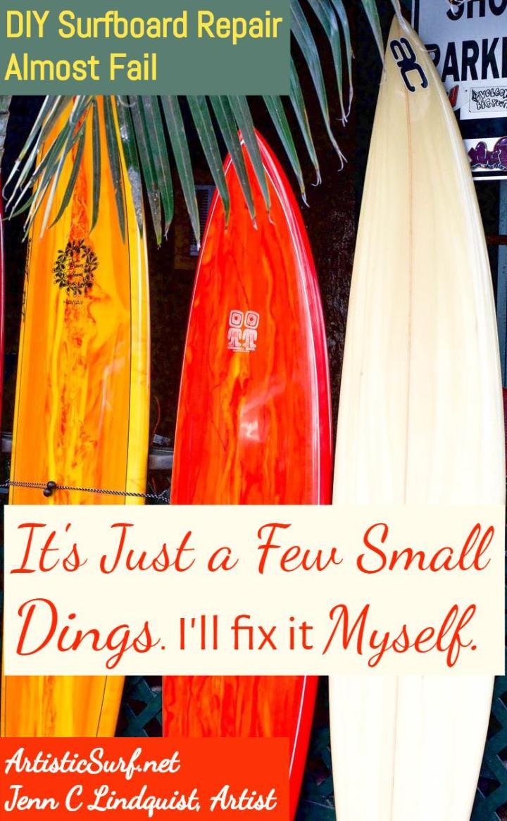 DIY Surfboard Repair…Almost Fail